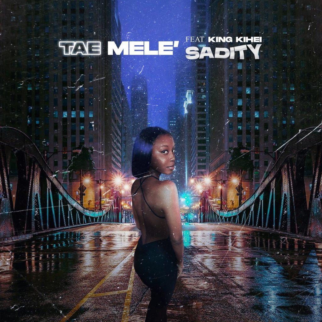 "Tae Mele' - ""Sadity"" (feat. King Kihei)"